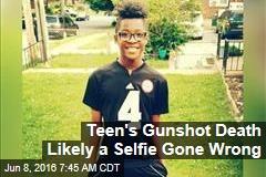 Teen's Gunshot Death Likely a Selfie Gone Wrong