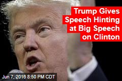 Trump Gives Speech Hinting at Big Speech on Clinton