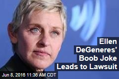 Ellen DeGeneres' Boob Joke Leads to Lawsuit