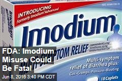 FDA: Imodium Misuse Could Be Fatal