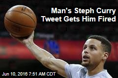 Man's Steph Curry Tweet Gets Him Fired