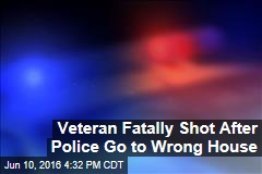 Veteran Fatally Shot After Police Go to Wrong House