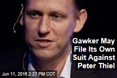 Gawker May File Its Own Suit Against Peter Thiel