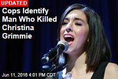 Cops: Shooter Deliberately Targeted Christina Grimmie