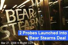 2 Probes Launched Into Bear Stearns Deal