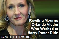 Rowling Mourns Orlando Victim Who Worked at Harry Potter Ride