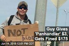 Guy Gives 'Panhandler' $3, Gets Fined $175