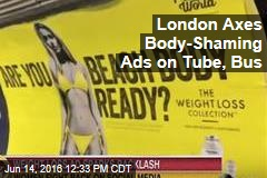 London Axes Body-Shaming Ads on Tube, Bus