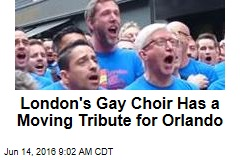 London's Gay Choir Has a Moving Tribute for Orlando