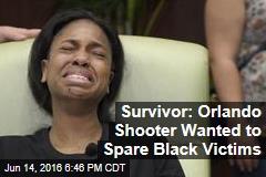Survivor: Orlando Shooter Wanted to Spare Black Victims