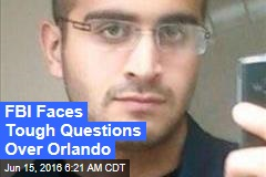 FBI Faces Tough Questions Over Orlando