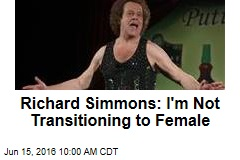 Richard Simmons: I'm Not Transitioning to Female