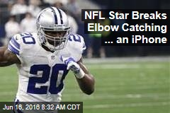 NFL Star Breaks Elbow Catching ... an iPhone