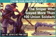 The Sniper Who Slayed More Than 100 Union Soldiers