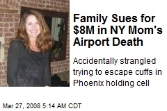 Family Sues for $8M in NY Mom's Airport Death