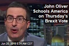 John Oliver Schools America on Thursday's Brexit Vote
