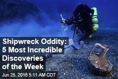 Shipwreck Oddity: 5 Most Incredible Discoveries of the Week