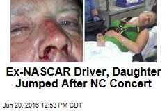 Ex-NASCAR Driver, Daughter Jumped After NC Concert
