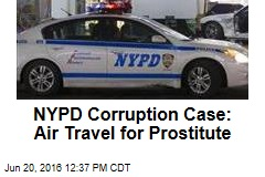 NYPD Corruption Case: Air Travel for Prostitute