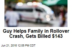 Guy Helps Family in Rollover Crash, Gets Billed $143