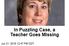 In Puzzling Case, a Teacher Goes Missing