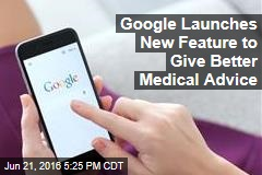 Google Launches New Feature to Give Better Medical Advice