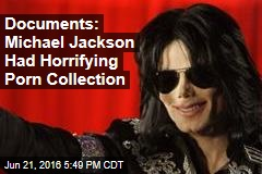 Documents: Michael Jackson Had Horrifying Porn Collection