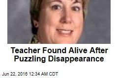 Teacher Found Alive After Puzzling Disappearance