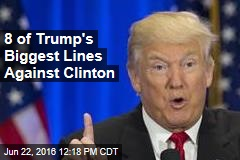 8 of Trump's Biggest Lines Against Clinton
