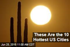 These Are the 10 Hottest US Cities