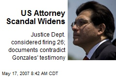 US Attorney Scandal Widens