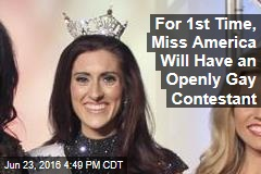 For 1st Time, Miss America Will Have an Openly Gay Contestant