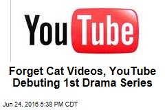 Forget Cat Videos, YouTube Debuting 1st Drama Series