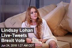 Lindsay Lohan Live-Tweets Brexit Vote
