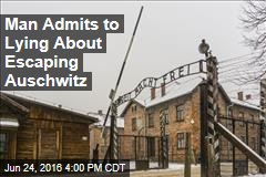 Man Admits to Lying About Escaping Auschwitz