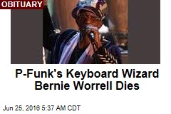 P-Funk's Keyboard Wizard Bernie Worrell Dies
