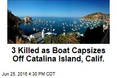 3 Killed as Boat Capsizes Off Catalina Island, CA