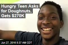 Hungry Teen Asks for Doughnuts, Gets $270K