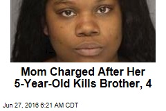 Mom Charged After Son, 5, Kills Brother, 4