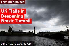 Brexit Turmoil Is Getting Worse