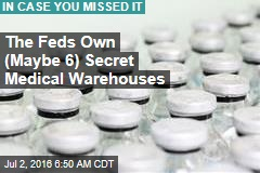 US Is Home to (Maybe 6) Secret Medical Warehouses