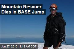 Mountain Rescuer Dies in BASE Jump