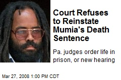 Court Refuses to Reinstate Mumia's Death Sentence