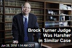Brock Turner Judge Was Harsher in Similar Case