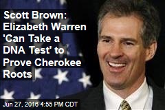 Scott Brown: Elizabeth Warren 'Can Take a DNA Test' to Prove Cherokee Roots