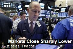 Markets Close Sharply Lower