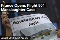 France Opens Flight 804 Manslaughter Case