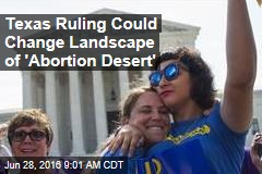 Texas Ruling Could Change Landscape of 'Abortion Desert'