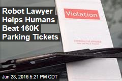 Robot Lawyer Helps Humans Beat 160K Parking Tickets