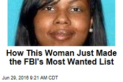 How This Woman Just Made the FBI's Most Wanted List